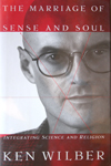 Ken Wilber: Marriage of Sense and Soul